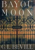 Bayou Moon ebook by C. L. Bevill