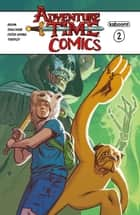 Adventure Time Comics #2 ebook by Box Brown, Greg Smallwood, Sophia Foster-Dimino,...