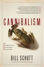 Cannibalism - A Perfectly Natural History ebook by Kobo.Web.Store.Products.Fields.ContributorFieldViewModel
