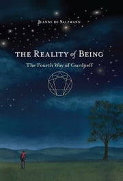 The Reality of Being: The Fourth Way of Gurdjieff ebook by Jeanne de Salzmann