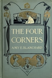 The Four Corners ebook by Amy E. Blanchard