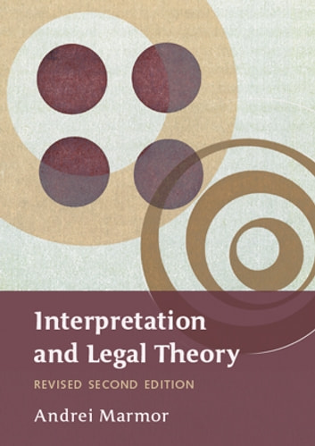 Interpretation and Legal Theory ebook by Professor Andrei Marmor