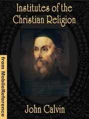 Institutes Of The Christian Religion (Mobi Classics) ebook by John Calvin, Henry Beveridge (Translator)