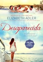 Desaparecida ebook by Elizabeth Adler