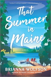 That Summer in Maine - A Novel ebook by Brianna Wolfson