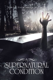 A Supernatural Condition ebook by Diana Formisano Willett