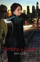 Smithy & Suzie ebook by Ray Clift