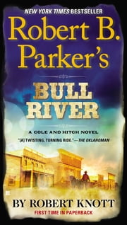 Robert B. Parker's Bull River ebook by Robert Knott