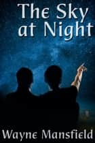 The Sky at Night ebook by Wayne Mansfield