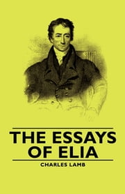 The Essays of Elia ebook by Charles Lamb