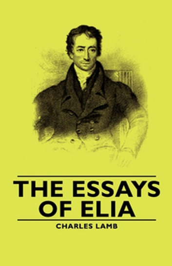 The Essays of Elia ebook by Charles Lamb,