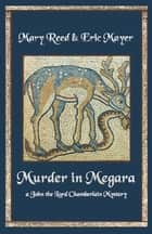 Murder in Megara ebook by Eric Mayer, Mary Reed