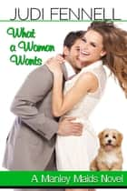 What A Woman Wants ebook by
