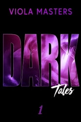 Dark Tales 1 ebook by Viola Masters