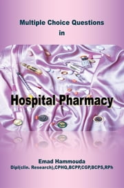 Multiple Choice Questions in Hospital Pharmacy ebook by Emad Hammouda