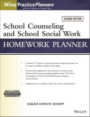 School Counseling and Social Work Homework Planner (W/ Download) ebook by Sarah Edison Knapp,Arthur E. Jongsma Jr.