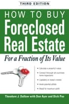 How to Buy Foreclosed Real Estate ebook by Theodore J Dallow