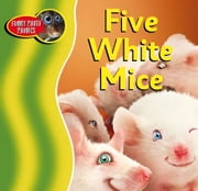 Five White Mice ebook by Katy Pike, Amanda Santamaria