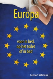 Europa voor in bed, op het toilet of in bad ebook by Lennart Salemink