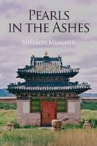 Pearls in the Ashes ebook by Shelagh Meagher