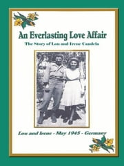 An Everlasting Love Affair - The Story of Lou and Irene Candela ebook by Lou Candela