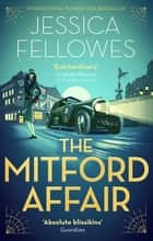 The Mitford Affair - Pamela Mitford and the treasure hunt murder ebook by Jessica Fellowes