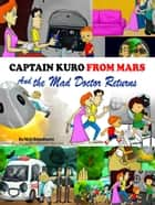 Captain Kuro From Mars and The Mad Doctor Returns ebook by Nick Broadhurst
