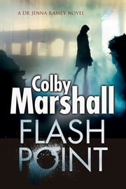 Flash Point - A Psychological Thriller ebook by Colby Marshall