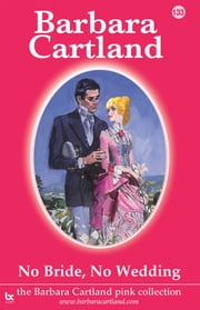 133. No Bride, No Wedding ebook by Barbara Cartland