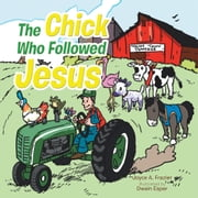 The Chick Who Followed Jesus ebook by Joyce A. Frazier