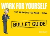 Work for Yourself: Bullet Guides ebook by Matt Avery