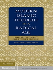 Modern Islamic Thought in a Radical Age - Religious Authority and Internal Criticism ebook by Muhammad Qasim Zaman