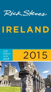 Rick Steves Ireland 2015 ebook by Rick Steves,Pat O'Connor