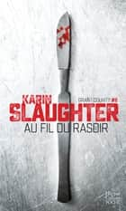 Au fil du rasoir ebook by Karin Slaughter