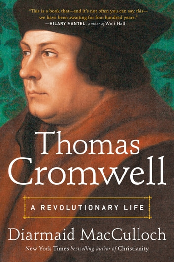 Thomas Cromwell - A Revolutionary Life ebook by Diarmaid MacCulloch