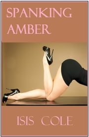 Spanking Amber ebook by Isis Cole