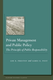 Private Management and Public Policy - The Principle of Public Responsibility ebook by James Post,Lee Preston
