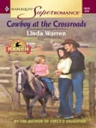 Cowboy at the Crossroads ebook by Linda Warren