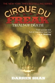 Cirque Du Freak #5: Trials of Death - Book 5 in the Saga of Darren Shan ebook by Darren Shan