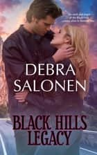 Black Hills Legacy - a Hollywood-meets-the-real-wild-west contemporary romance series ebook by Debra Salonen
