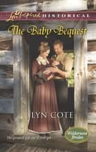 The Baby Bequest ebook by Lyn Cote