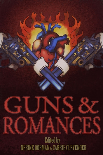 Guns & Romances ebook by Nerine Dorman