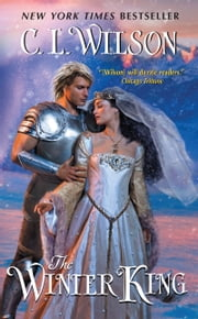The Winter King ebook by C. L. Wilson
