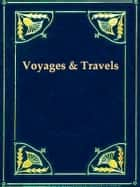 A General History and Collection of Voyages and Travels, Volumes XVI-XVIII ebook by Robert Kerr
