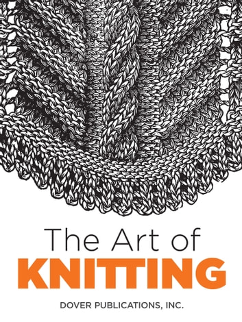 The Art of Knitting eBook by Dover Publications, Inc.,Butterick Publishing Co.