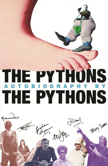 The Pythons' Autobiography By The Pythons ebook by Bob McCabe,Eric Idle,Graham Chapman (Estate),John Cleese,Terry Gilliam,Terry Jones,Michael Palin