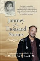 Journey of a Thousand Storms - A Refugee's story ebook by Kooshyar Karimi