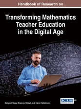 Handbook of Research on Transforming Mathematics Teacher Education in the Digital Age ebook by