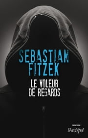 Le voleur de regards eBook by Sebastian Fitzek