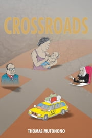 Crossroads ebook by THOMAS MUTONONO